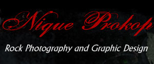 Nique Prokop - Rock Photography and Graphic Design